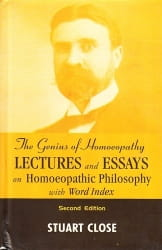 The Genius of Homoeopathy: Lectures and Essays on Homoeopathic Philosophy - Stuart Close